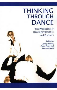 Thinking through Dance: Philosophy of Dance Performance and Practices