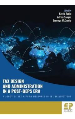 Tax Design and Administration in a Post-BEPS Era: A Study of Key Reform Measures in 18 Jurisdictions