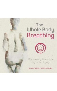The Whole Body Breathing: Discovering the subtle rhythms of yoga