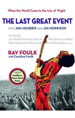The Last Great Event: with Jimi Hendrix and Jim Morrison: Jimi Hendrix, Miles Davis, the Who, Joan B