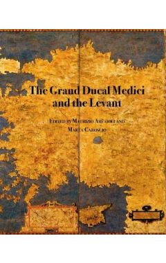 The Grand Ducal Medici and the Levant