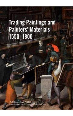 Trading Paintings and Painters' Materials 1550-1800