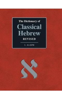 The Dictionary of Classical Hebrew. I. Aleph. Revised Edition