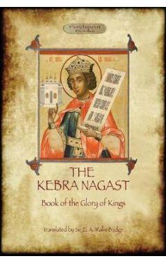 Kebra Nagast (The Book of the Glory of Kings)