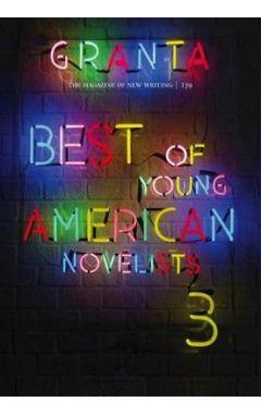 GRANTA 139 : BEST OF YOUNG AMERICAN NOVELISTS