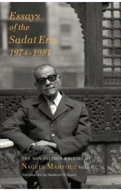 Essays of the Sadat Era - The Non-fiction Writing of Naguib Mahfouz: Volume II
