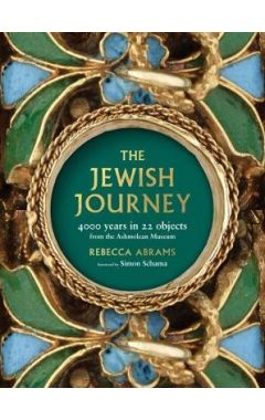 THE JEWISH JOURNEY : 4000 YEARS IN 22 OBJECTS FROM THE ASHMOLEAN MUSEUM