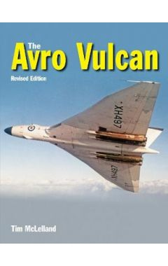 The Avro Vulcan, a Complete History