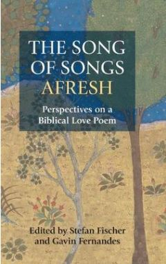 The Song of Songs Afresh: Perspectives on a Biblical Love Poem (Hbm)