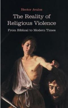 The Reality of Religious Violence: From Biblical to Modern Times (BMW)