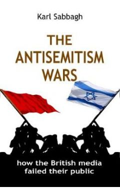 The Antisemitism Wars: How the British Media Failed Their Public