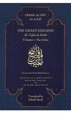 The Great Exegesis: Volume I: The Fatiha
