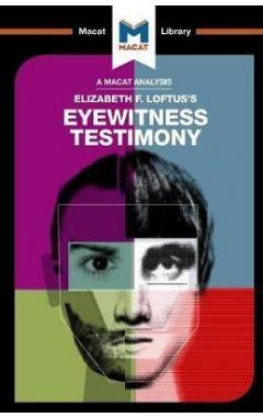 An Analysis of Elizabeth F. Loftus's Eyewitness Testimony
