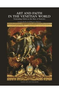 Art and Faith in the Venetian World: Venerating Christ as the Man of Sorrows