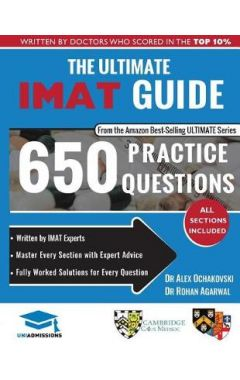The Ultimate Imat Guide: 650 Practice Questions, Fully Worked Solutions, Time Saving Techniques, Sco