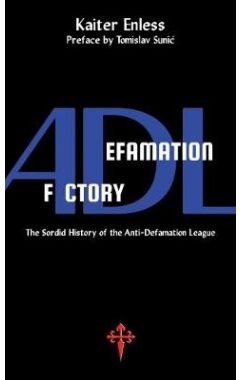 Defamation Factory: The Sordid History of the Adl