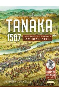 Tanaka 1587: Japan'S Greatest Unknown Samurai Battle