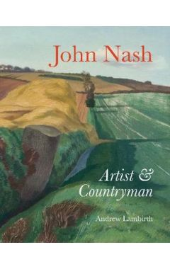 John Nash: Artist and Countryman