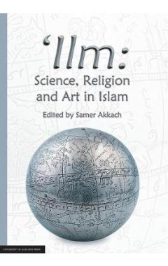 'ilm: Science, Religion and Art in Islam