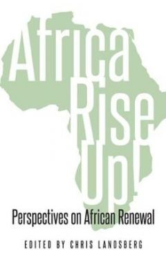 Africa Rise Up!: Perspectives on African Renewal
