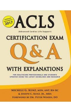 ACLS Certification Exam Q & A with Explanations: For Healthcare Professionals and Students