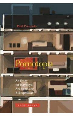 Pornotopia: An Essay on Playboy's Architecture and Biopolitics