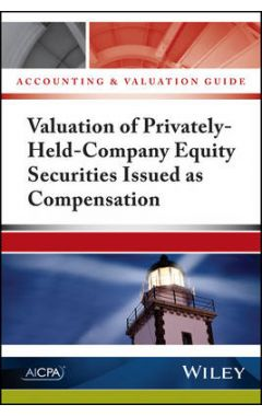 Accounting and Valuation Guide - Valuation of Privately-Held-Company Equity Securities Issued as Com
