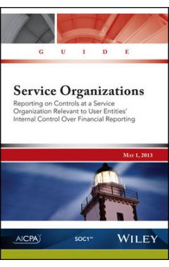 Service Organizations - Reporting on Controls at a  Service Organization Relevant To User Entities'