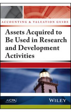 Accounting and Valuation Guide - Assets Acquired To Be Used In Research and Development Activities