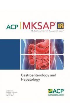 MKSAP (R) 18 Gastroenterology and Hepatology