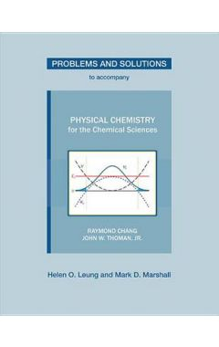 PROBLEMS AND SOLUTIONS TO ACCOMPANY PHYSICAL CHEMISTRY FOR THE CHEMICAL SCIENCES