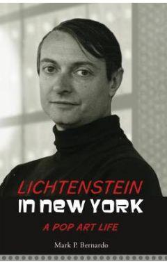 Lichtenstein in New York: A Pop Art Life