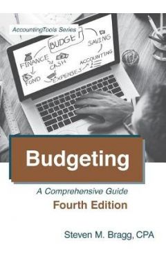 Budgeting: A Comprehensive Guide 4E
