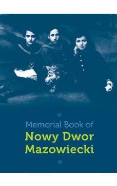 Memorial Book of Nowy-Dwor: Nowy Dwor Mazowiecki, Poland