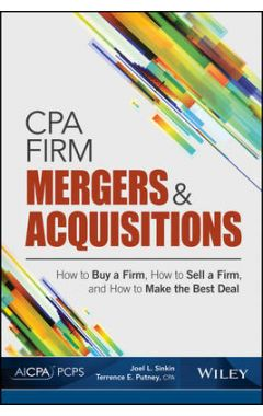 CPA Firm M&A - How To Buy a Firm, How To Sell a Firm, and How To Make the Best Deal