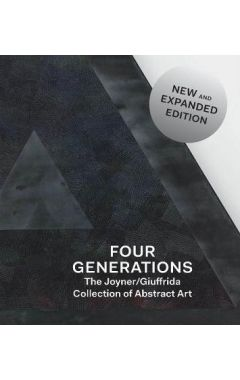 Four Generations: The Joyner / Giuffrida Collection of Abstract Art