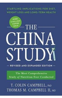 THE CHINA STUDY: REVISED AND EXPANDED EDITION: THE MOST COMPREHENSIVE STUDY OF NUTRITION EVER CONDUC
