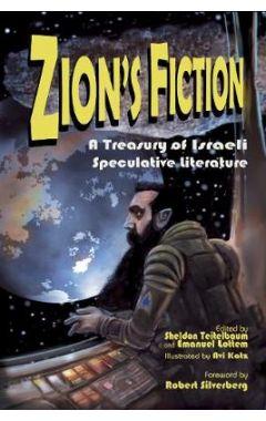 Zion's Fiction: A Treasury of Israeli Speculative Literature