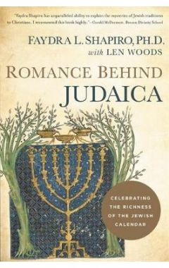 Romance Behind Judaica: Celebrating the Richness of the Jewish Calendar