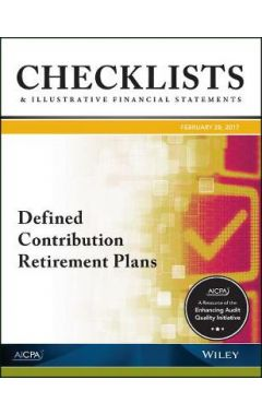 Checklists and Illustrative Financial Statements 2017 - Defined Contribution Retirement Plans