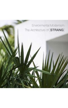 Environmental Modernism: The Architecture of STRANG