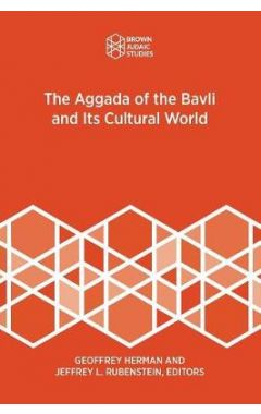 The Aggada of the Bavli and Its Cultural World