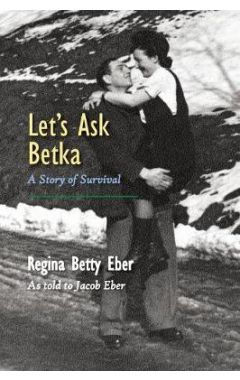 Let's Ask Betka: A Story of Survival