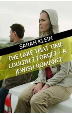 The Lake That Time Couldn't Forget - A Jewish Romance