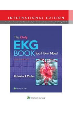 The Only Ekg Book You'll Ever Need, 9e IE