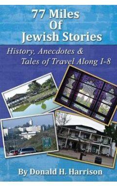 77 Miles of Jewish Stories: History, Anecdotes & Tales of Travel Along I-8