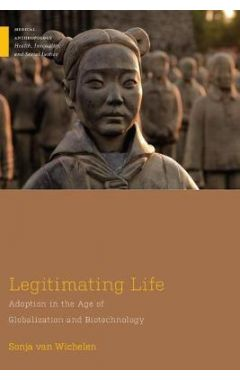 Legitimating Life: Adoption in the Age of Globalization and Biotechnology