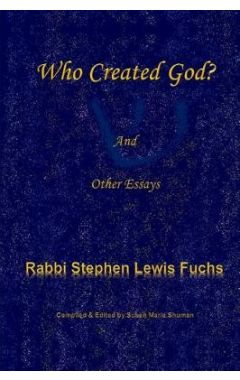 Who Created God?: And Other Essays