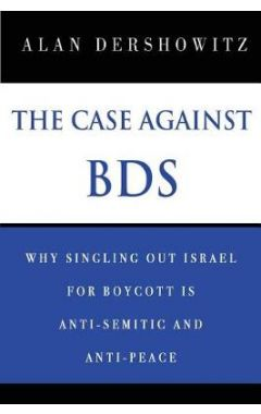 THE CASE AGAINST BDS