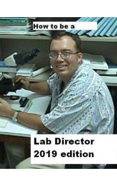 How To Be A Lab Director 2019 edition 6e
